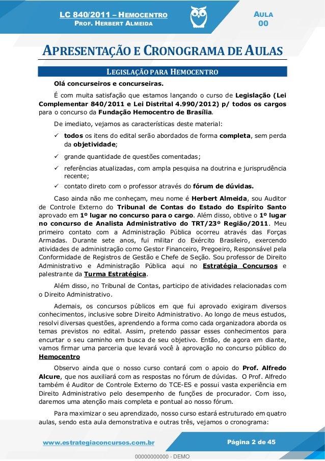 LC 840/2011 HEMOCENTRO PROF. HERBERT ALMEIDA AULA 00 www.estrategiaconcursos.com.br Página 2 de 45 LEGISLAÇÃO PARA HEMOCEN...