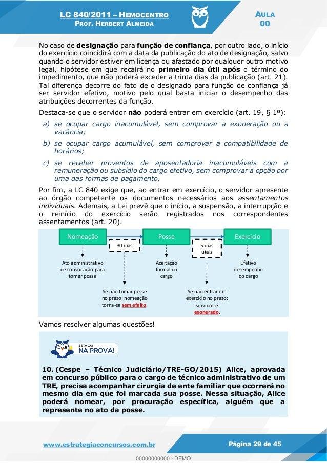 LC 840/2011 HEMOCENTRO PROF. HERBERT ALMEIDA AULA 00 www.estrategiaconcursos.com.br Página 29 de 45 No caso de designação ...