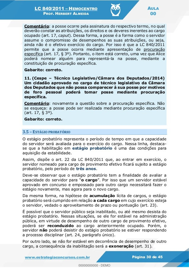 LC 840/2011 HEMOCENTRO PROF. HERBERT ALMEIDA AULA 00 www.estrategiaconcursos.com.br Página 30 de 45 Comentário: a posse oc...
