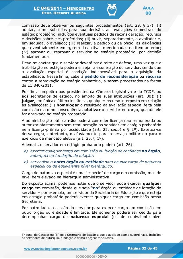 LC 840/2011 HEMOCENTRO PROF. HERBERT ALMEIDA AULA 00 www.estrategiaconcursos.com.br Página 32 de 45 comissão deve observar...