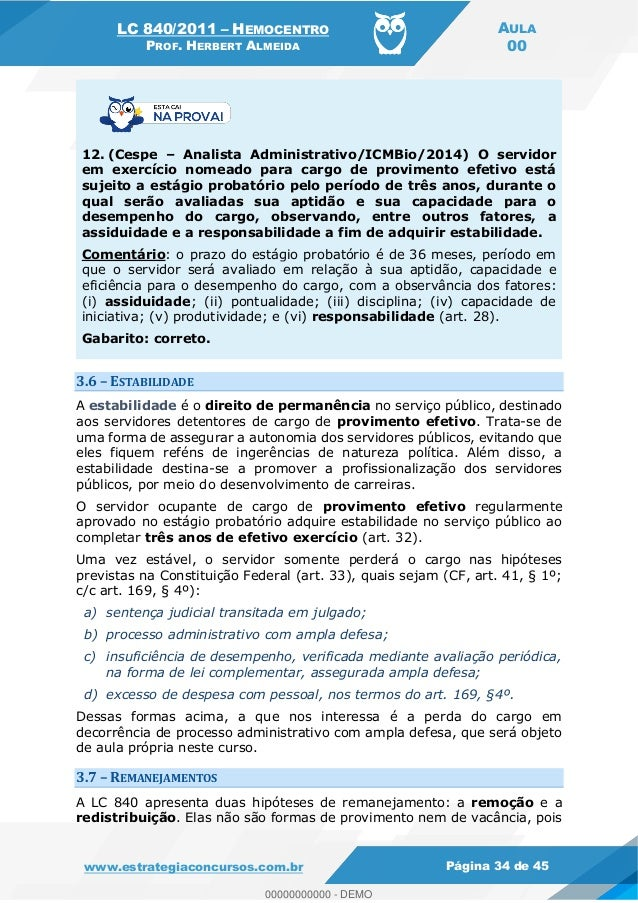 LC 840/2011 HEMOCENTRO PROF. HERBERT ALMEIDA AULA 00 www.estrategiaconcursos.com.br Página 34 de 45 12. (Cespe Analista Ad...