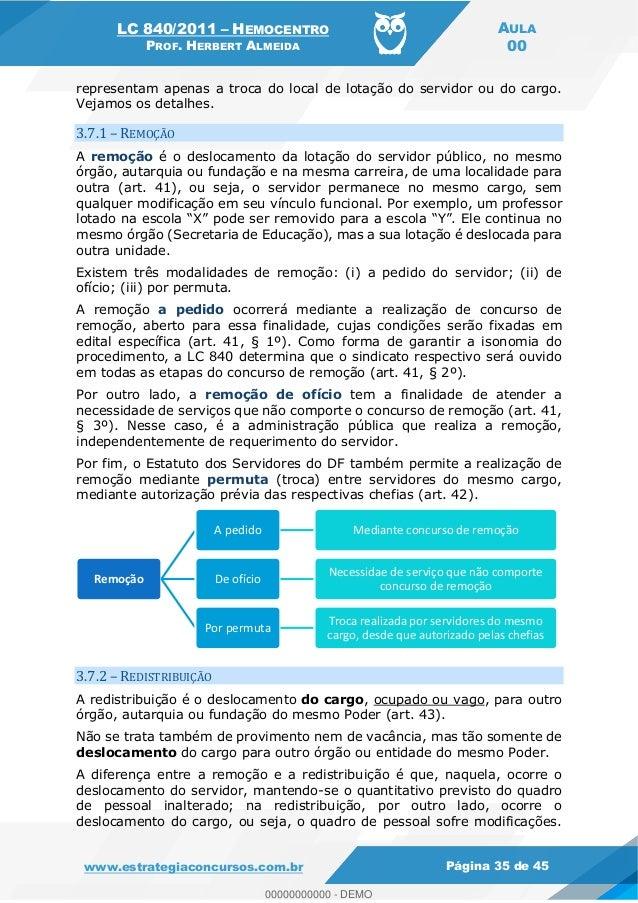 LC 840/2011 HEMOCENTRO PROF. HERBERT ALMEIDA AULA 00 www.estrategiaconcursos.com.br Página 35 de 45 representam apenas a t...