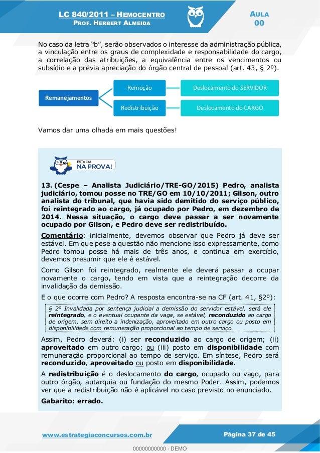 LC 840/2011 HEMOCENTRO PROF. HERBERT ALMEIDA AULA 00 www.estrategiaconcursos.com.br Página 37 de 45 observados o interesse...