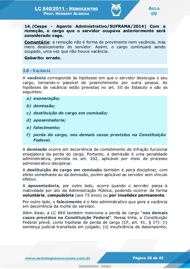 LC 840/2011 HEMOCENTRO PROF. HERBERT ALMEIDA AULA 00 www.estrategiaconcursos.com.br Página 38 de 45 14. (Cespe - Agente Ad...