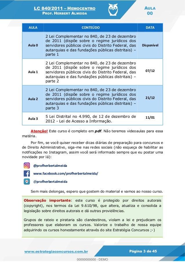 LC 840/2011 HEMOCENTRO PROF. HERBERT ALMEIDA AULA 00 www.estrategiaconcursos.com.br Página 3 de 45 AULA CONTEÚDO DATA Aula...