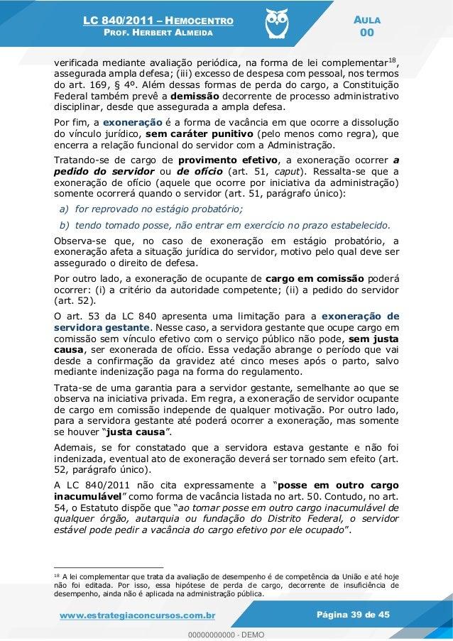 LC 840/2011 HEMOCENTRO PROF. HERBERT ALMEIDA AULA 00 www.estrategiaconcursos.com.br Página 39 de 45 verificada mediante av...