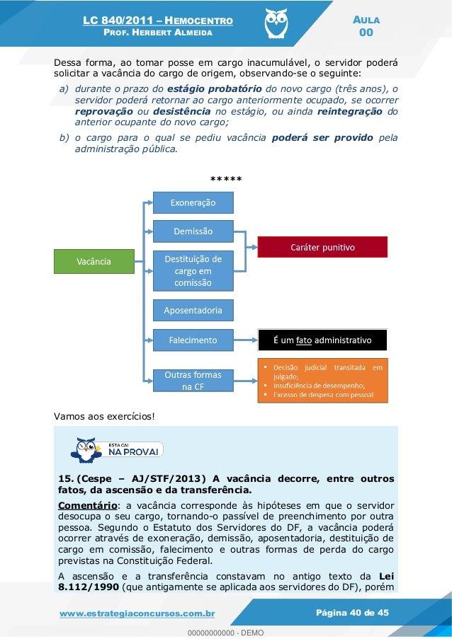 LC 840/2011 HEMOCENTRO PROF. HERBERT ALMEIDA AULA 00 www.estrategiaconcursos.com.br Página 40 de 45 Dessa forma, ao tomar ...