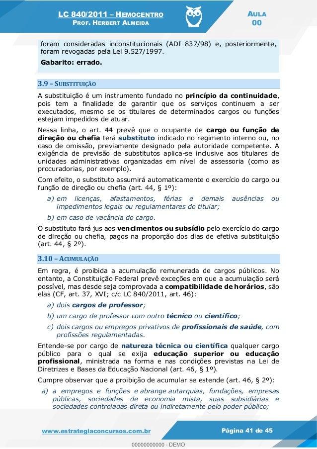 LC 840/2011 HEMOCENTRO PROF. HERBERT ALMEIDA AULA 00 www.estrategiaconcursos.com.br Página 41 de 45 foram consideradas inc...