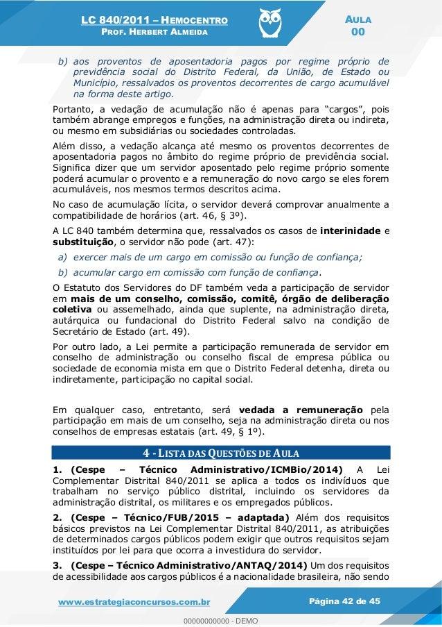 LC 840/2011 HEMOCENTRO PROF. HERBERT ALMEIDA AULA 00 www.estrategiaconcursos.com.br Página 42 de 45 b) aos proventos de ap...