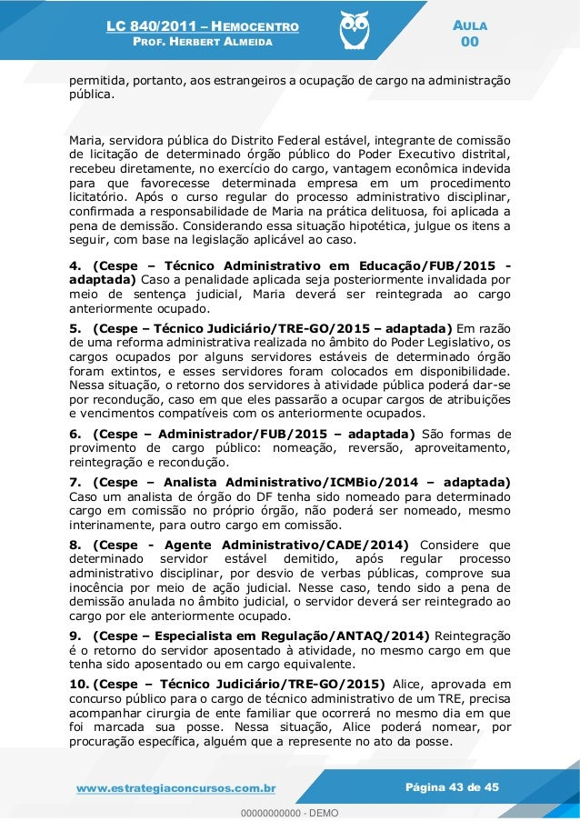 LC 840/2011 HEMOCENTRO PROF. HERBERT ALMEIDA AULA 00 www.estrategiaconcursos.com.br Página 43 de 45 permitida, portanto, a...