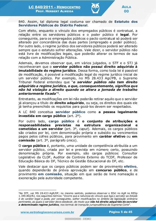 LC 840/2011 HEMOCENTRO PROF. HERBERT ALMEIDA AULA 00 www.estrategiaconcursos.com.br Página 5 de 45 840. Assim, tal diploma...