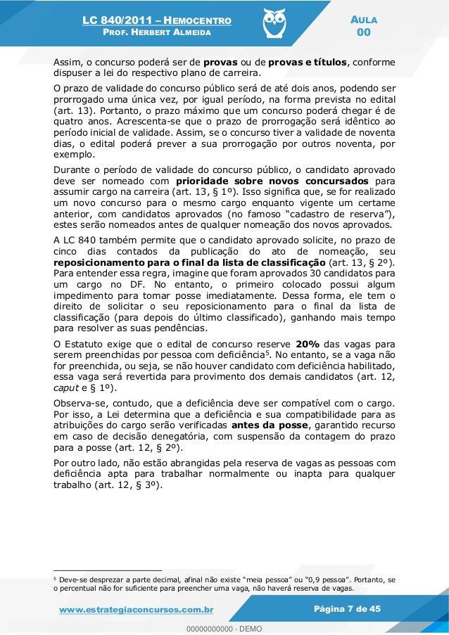 LC 840/2011 HEMOCENTRO PROF. HERBERT ALMEIDA AULA 00 www.estrategiaconcursos.com.br Página 7 de 45 Assim, o concurso poder...