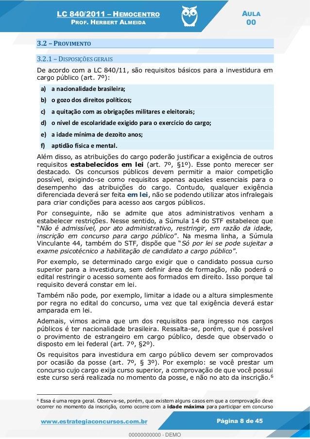 LC 840/2011 HEMOCENTRO PROF. HERBERT ALMEIDA AULA 00 www.estrategiaconcursos.com.br Página 8 de 45 3.2 PROVIMENTO 3.2.1 DI...