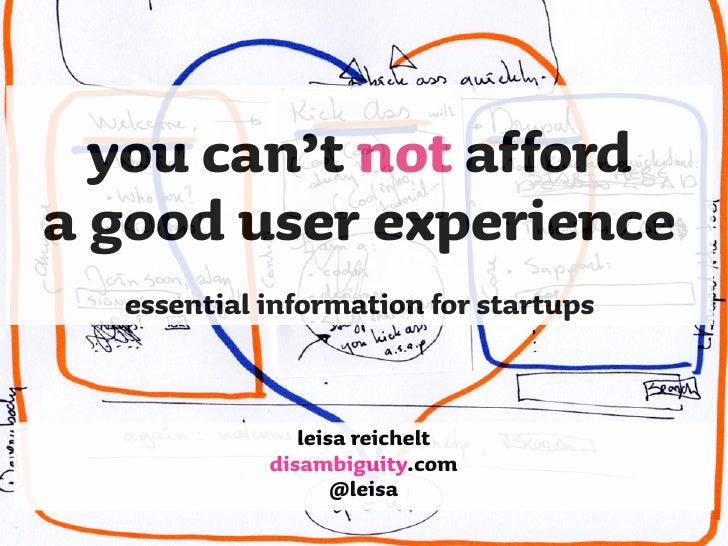 you can't not afford a good user experience   essential information for startups                  leisa reichelt          ...