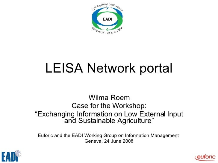 "LEISA Network portal Wilma Roem Case for the Workshop: "" Exchanging Information on Low External Input and Sustainable Agri..."