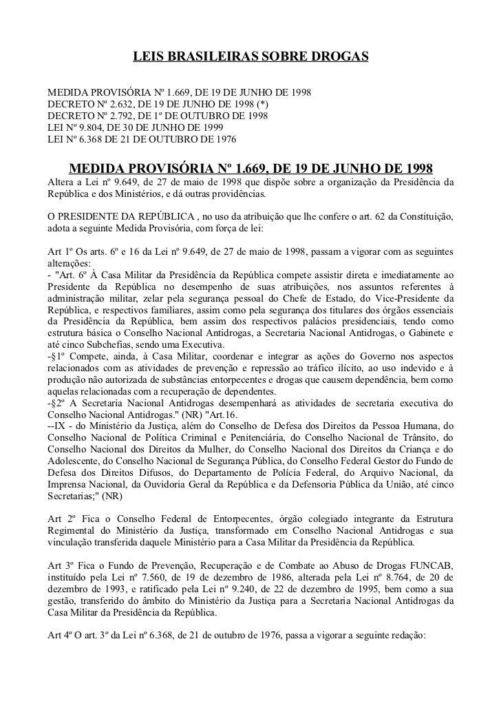 LEIS BRASILEIRAS SOBRE DROGASMEDIDA PROVISÓRIA Nº 1.669, DE 19 DE JUNHO DE 1998DECRETO Nº 2.632, DE 19 DE JUNHO DE 1998 (*...