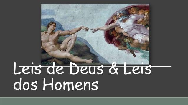 Leis de Deus & Leis dos Homens
