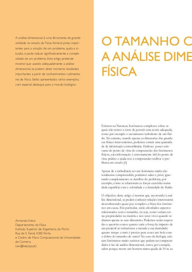 A análise dimensional é uma ferramenta de grandeutilidade no estudo da Física: fornece pistas impor-tantes para a solução ...