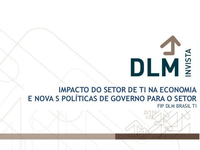 1     Clique para editar o estiloTI NA ECONOMIA        IMPACTO DO SETOR DE doE NOVA S POLÍTICAS DE GOVERNO PARA O SETOR   ...