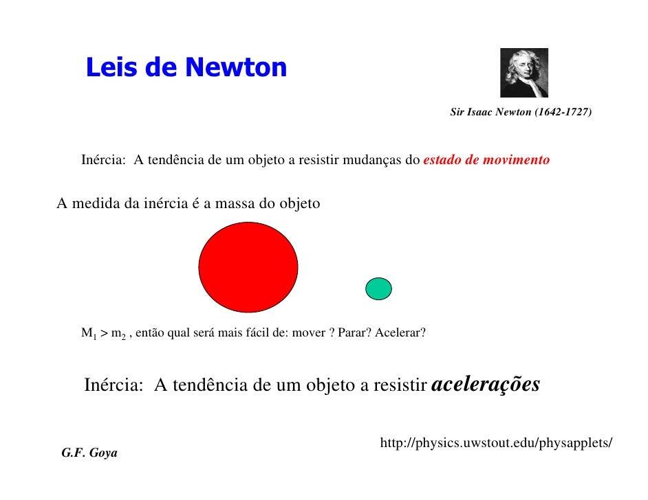 Leis de Newton                                                                        Sir Isaac Newton (1642-1727)       I...