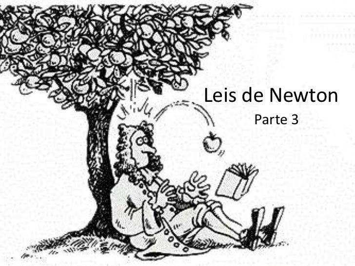 Leis de Newton     Parte 3