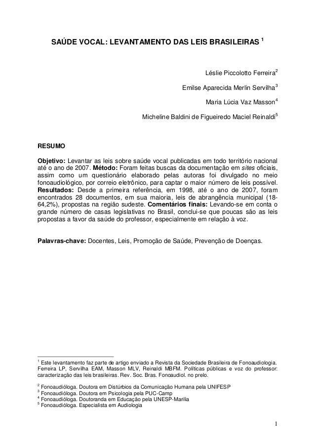 SAÚDE VOCAL: LEVANTAMENTO DAS LEIS BRASILEIRAS 1 Léslie Piccolotto Ferreira2 Emilse Aparecida Merlin Servilha3 Maria Lúcia...