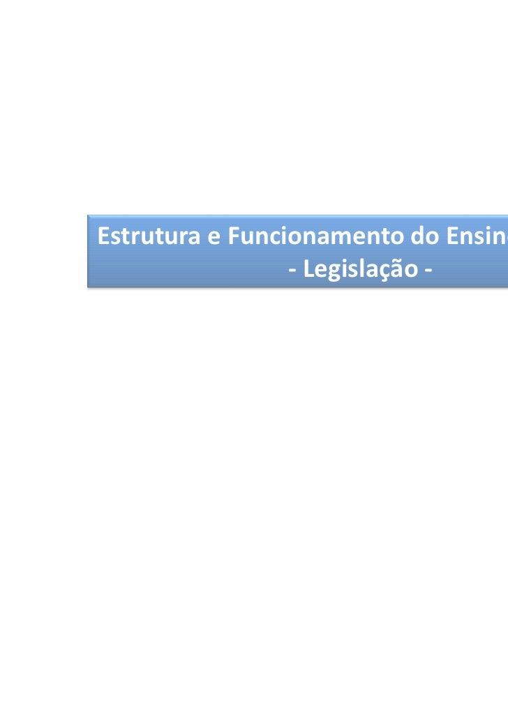 Estrutura e Funcionamento do Ensino Superior                 - Legislação -