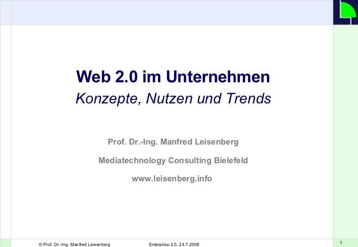 Web 2.0 im Unternehmen Konzepte, Nutzen und Trends Prof. Dr.-Ing. Manfred Leisenberg Mediatechnology Consulting Bielefeld ...