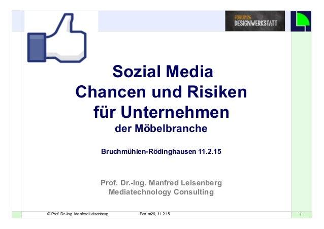 11© Prof. Dr.-Ing. Manfred Leisenberg Forum26, 11.2.15 Sozial Media Chancen und Risiken für Unternehmen der Möbelbranche B...