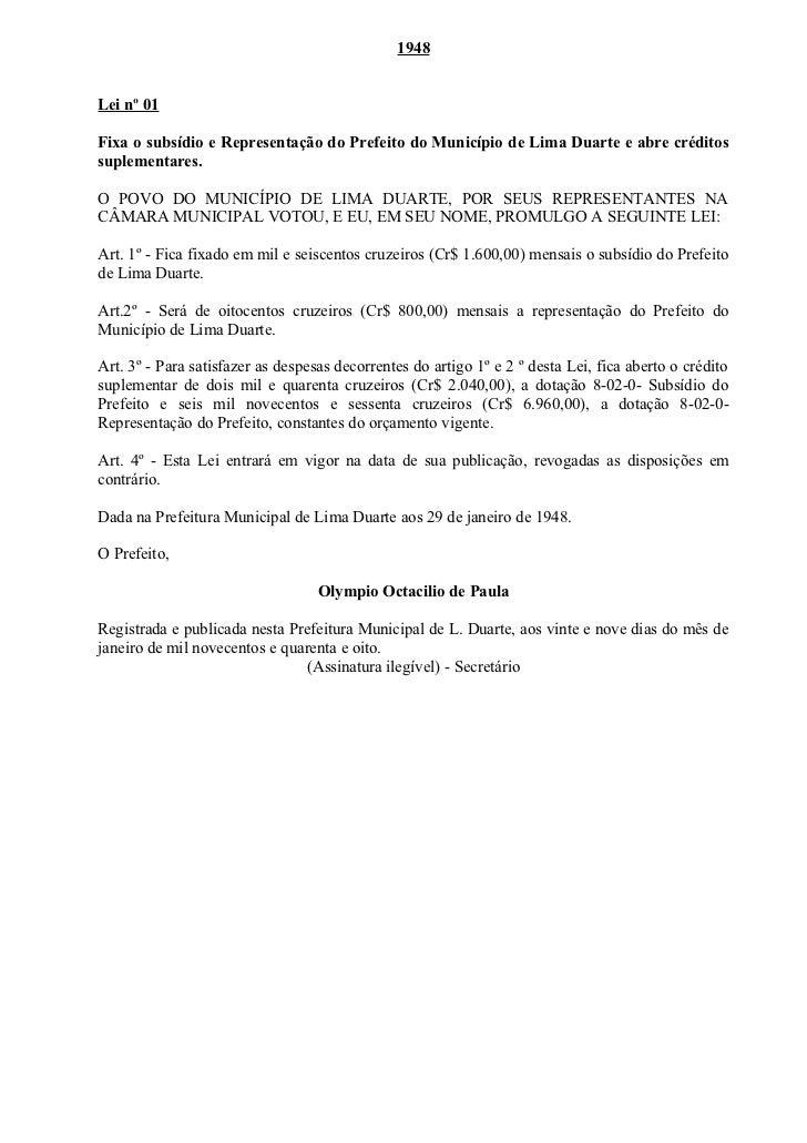 1948Lei nº 01Fixa o subsídio e Representação do Prefeito do Município de Lima Duarte e abre créditossuplementares.O POVO D...