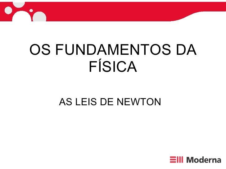 OS FUNDAMENTOS DA FÍSICA AS LEIS DE NEWTON
