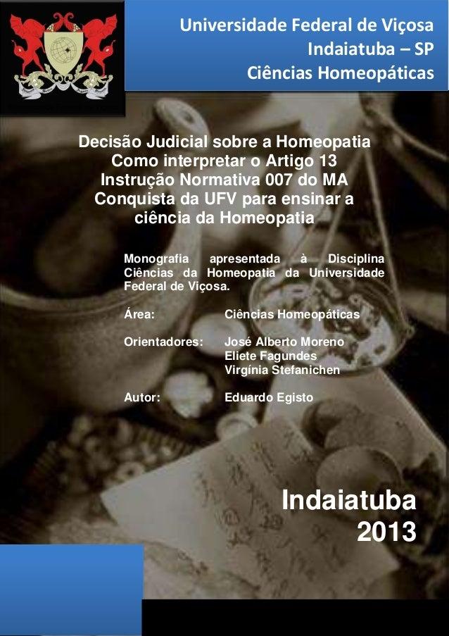 Universidade Federal de Viçosa  Indaiatuba – SP  Ciências Homeopáticas  Decisão Judicial sobre a Homeopatia  Como interpre...