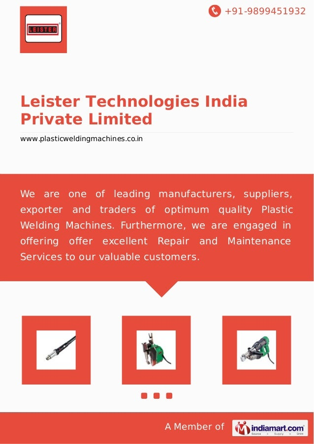 +91-9899451932  Leister Technologies India  Private Limited  www.plasticweldingmachines.co.in  We are one of leading manuf...