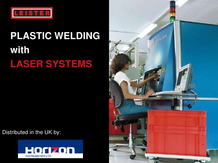 14.01.2010<br />Page 1<br />PLASTIC WELDINGwithLASER SYSTEMS<br />Distributed in the UK by:<br />