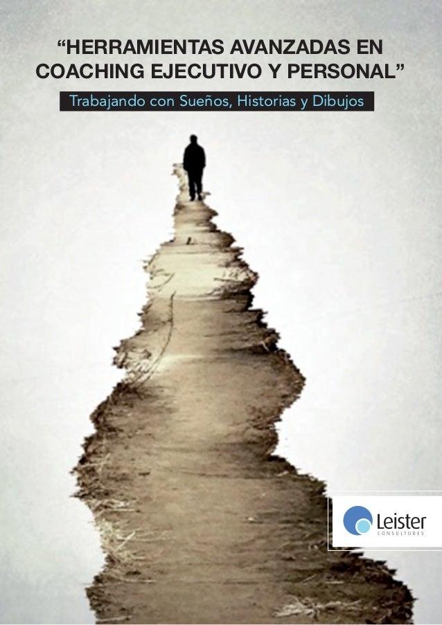 """""""HERRAMIENTAS AVANZADAS EN COACHING EJECUTIVO Y PERSONAL"""" Trabajando con Sueños, Historias y Dibujos"""