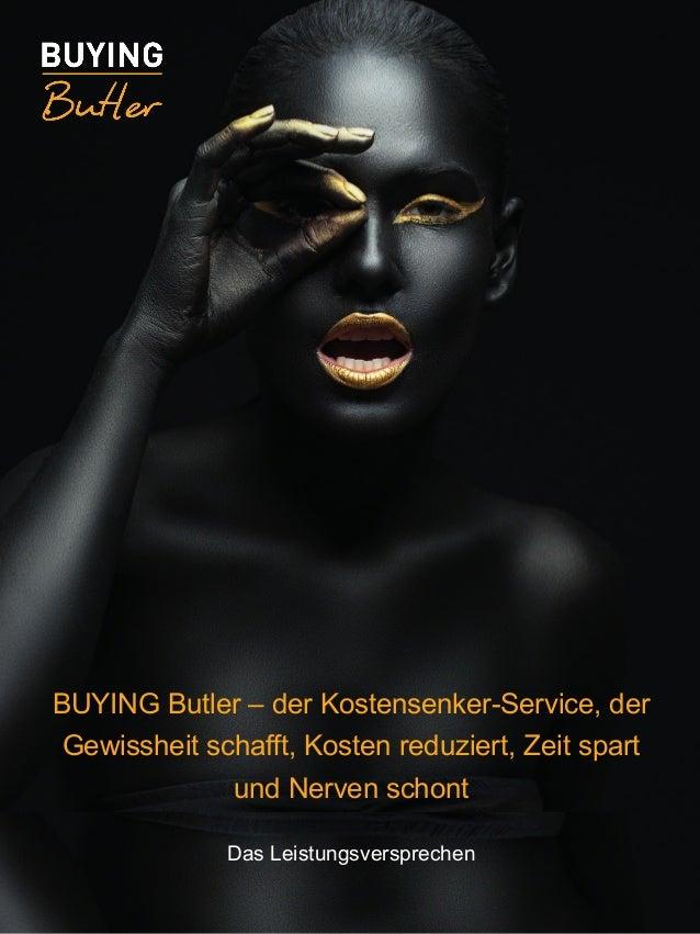 BUYING Butler – der Kostensenker-Service, der Gewissheit schafft, Kosten reduziert, Zeit spart und Nerven schont Das Leist...