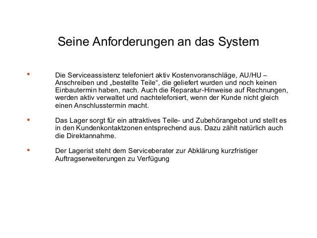 """Seine Anforderungen an das System   Die Serviceassistenz telefoniert aktiv Kostenvoranschläge, AU/HU – Anschreiben und """"b..."""