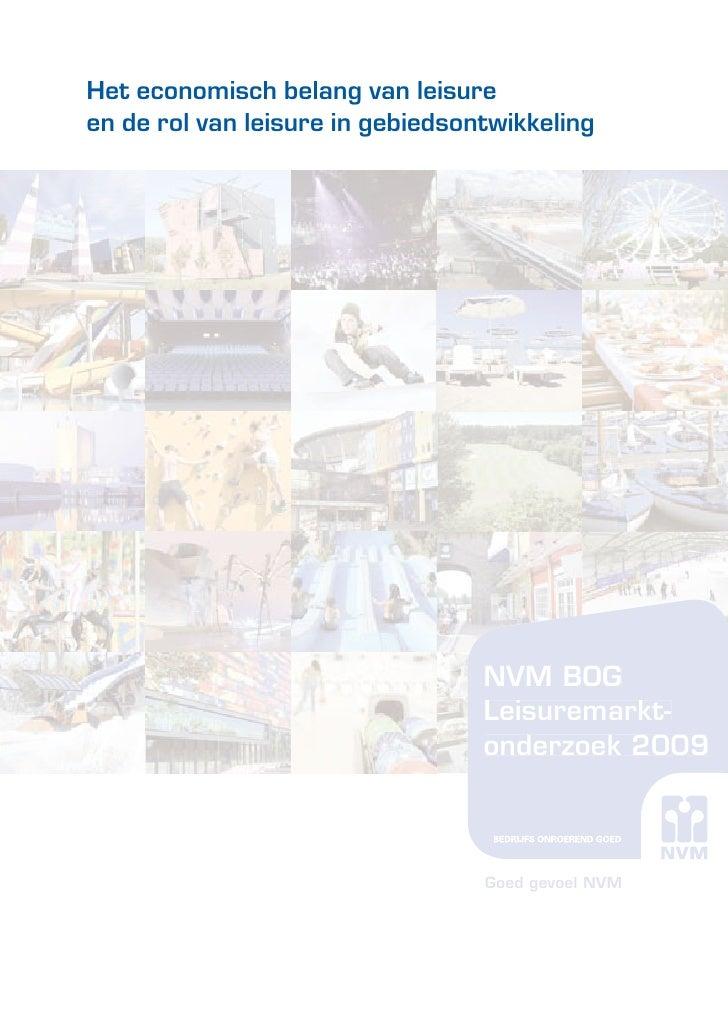 Het economisch belang van leisureen de rol van leisure in gebiedsontwikkeling                                  NVM BOG    ...