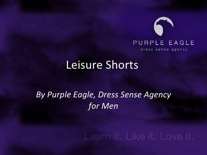 Leisure Shorts   By Purple Eagle, Dress Sense Agency for Men