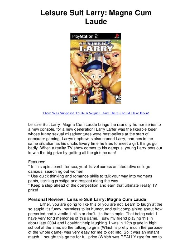 Leisure Suit Larry: Magna Cum                     Laude             There Was Supposed To Be A Sequel...And There Should H...