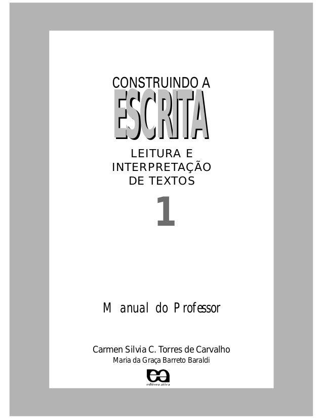 ESCRITA       LEITURA E    INTERPRETAÇÃO       DE TEXTOS                 1  Manual do ProfessorCarmen Silvia C. Torres de ...