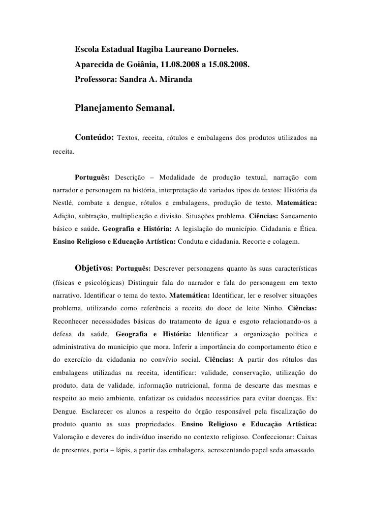 Escola Estadual Itagiba Laureano Dorneles.            Aparecida de Goiânia, 11.08.2008 a 15.08.2008.            Professora...