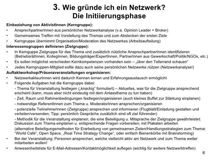 3.  Wie gründe ich ein Netzwerk? Die Initiierungsphase <ul><li>Einbeziehung von AktivistInnen (Kerngruppe): </li></ul><ul>...
