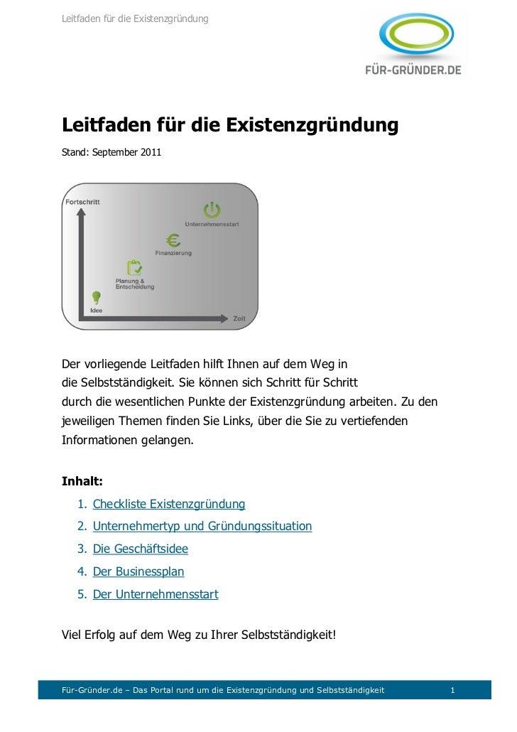 Leitfaden für die ExistenzgründungLeitfaden für die ExistenzgründungStand: September 2011Der vorliegende Leitfaden hilft I...