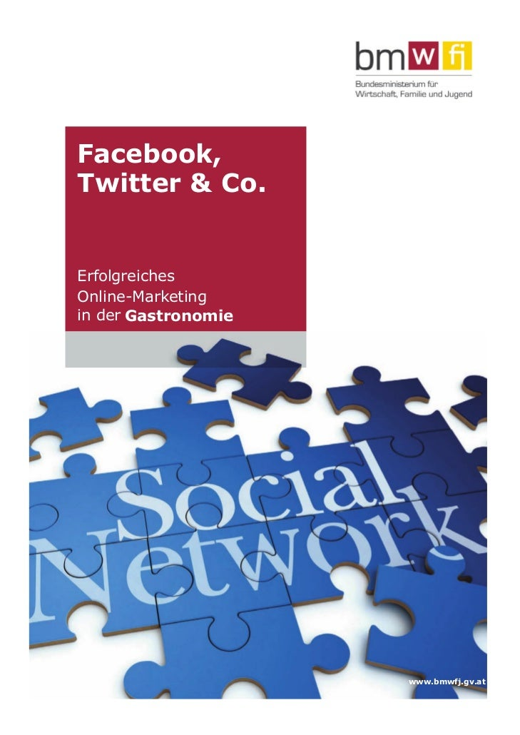 Facebook,Twitter & Co.ErfolgreichesOnline-Marketingin der Gastronomie                     www.bmwfj.gv.at