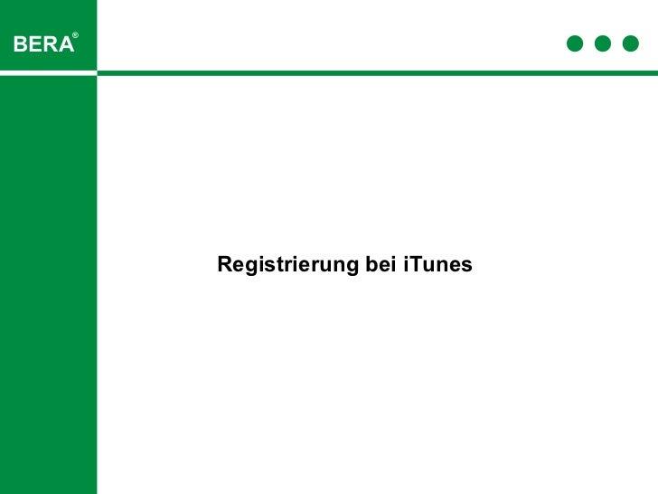 ®BERA       Registrierung bei iTunes