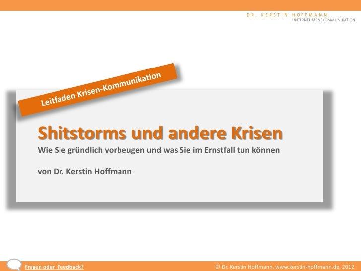 Shitstorms und andere Krisen    Wie Sie gründlich vorbeugen und was Sie im Ernstfall tun können    von Dr. Kerstin Hoffman...