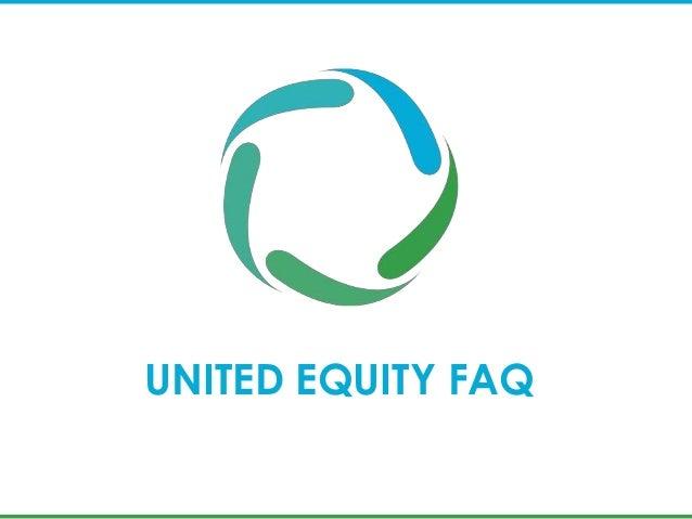 UNITED EQUITY FAQ