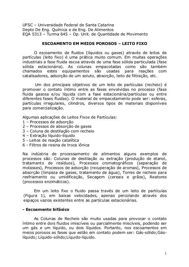 1 UFSC – Universidade Federal de Santa Catarina Depto De Eng. Química e de Eng. De Alimentos EQA 5313 – Turma 645 – Op. Un...