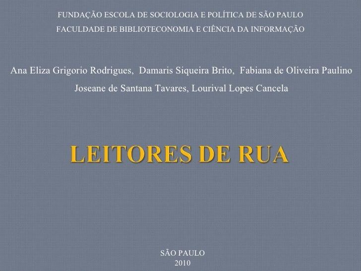 Ana Eliza Grigorio Rodrigues,  Damaris Siqueira Brito,  Fabiana de Oliveira Paulino Joseane de Santana Tavares, Lourival L...